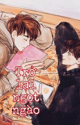 Đọc truyện [ Chuyển ver] OngNiel/ NielOng - Trở lại ngọt ngào