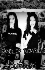 Land of zombies (Camren G!P) by MaquesJahdayxD