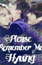 Please, Remember Me Hyung [COMPLETED] by Destiana_354