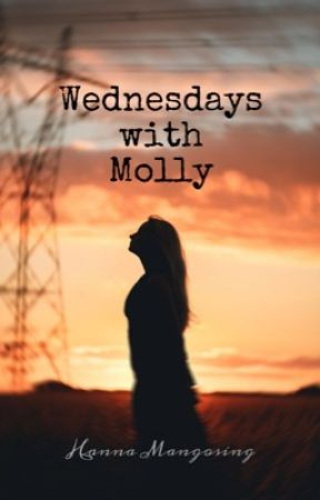 Wednesdays with Molly (COMPLETED) by hannachristia