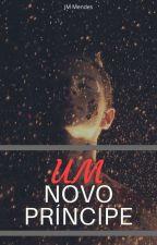 Um Novo Príncipe (Romance Gay) by Jm_Mendes