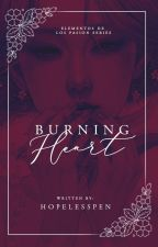 Burning Heart -  Elementos de los Pasión #1 by HopelessPen