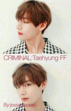 Criminal:Taehyung FF by jessanisorayt
