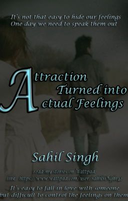 Attraction turned into Actual feelings - Sahil SiNgh - Wattpad