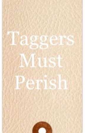 Taggers Must Perish by TheMusicianV2
