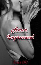 Amor improvável (Completo) by Ecaridic