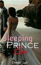 Sleeping Prince Love (✔Completed) by Choco_Lyn