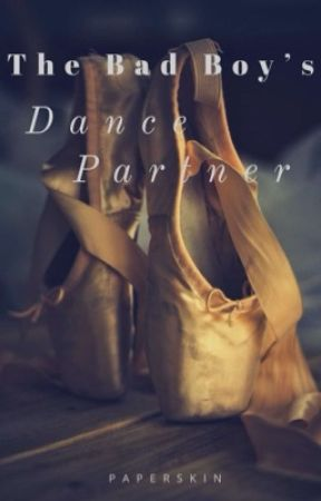 The Bad Boy's Dance Partner by PaperSkin