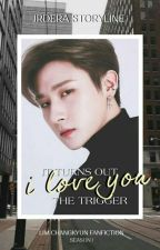 It Turns Out I Love You, The Trigger || Im Changkyun MonstaX by Jrdera