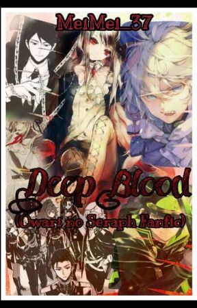 Deep Blood (Owari no Seraph Fanfic)  by MeiMei_37