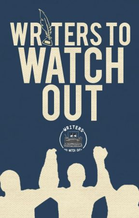 Writers to Watch Out by WritersToWatchOut