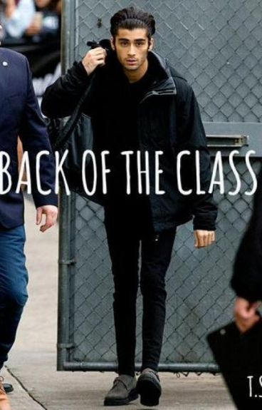 Back Of The Class (Zayn Malik AU)