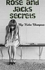 Rose And Jacks Secrets by user21704646