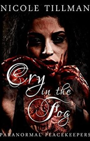 Cry in the Fog (Paranormal Peacekeepers: Book Three) by AuthorCatherineBlack