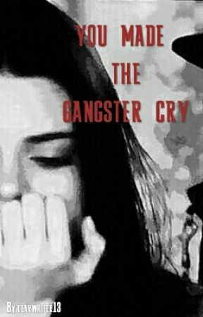 you made the gangster cry by dearwriter13