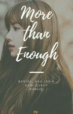 MORE THAN ENOUGH - HANLIS by anitadesi11
