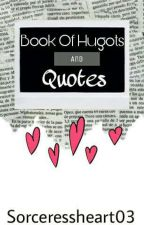 BOOK OF HUGOT AND QUOTES by Sorceressheart03