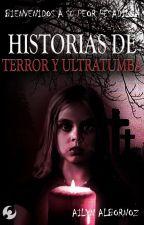 Historias de Terror y Ultratumba by AilynAlbornoz