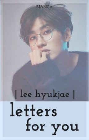 Letters for You || Lee Hyukjae by chanbaeol