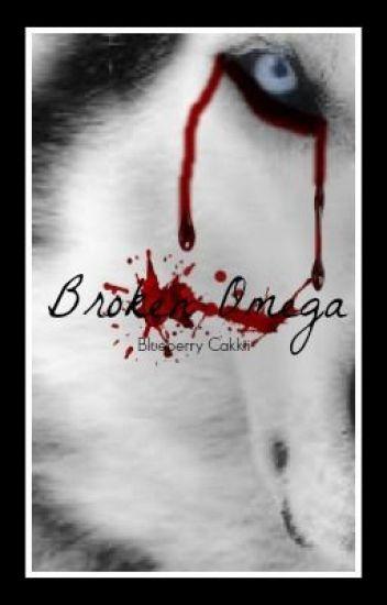 Broken Omega (boyxboy) [MPREG] [ON-HOLD]
