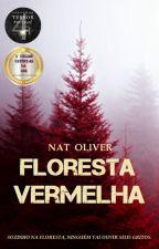 """""""Floresta Vermelha"""" - Conto by Nat_Oliver"""