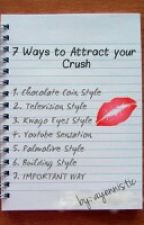 There are 7 Ways to Attract your Crush (Mga Technique at Style Ko) by ayennistic