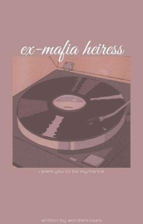 Ex-Mafia Heiress || KTH  by btsbiasedpotato