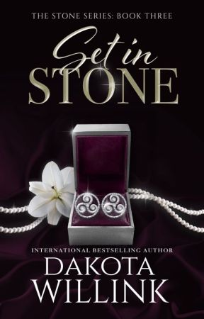 Set In Stone (The Stone Series: Book 3) by DakotaWillink