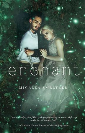 Enchant by micaleasmeltzer