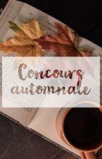 Concours automnale       (EN COLLABORATION AVEC LES FICTIES) by lisiiiiiie