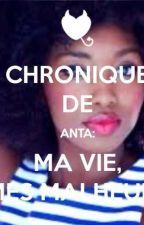 Chronique de Anta: Ma vie, mes malheurs by charlottediaw08