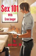 Sex 101 With Eren Jaeger by pink-angel_101