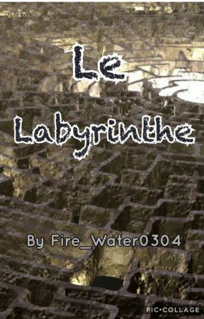 Labyrinthe by Fire_Water0304