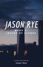 Jason Rye: Legion of Clones by IsaacCreed13