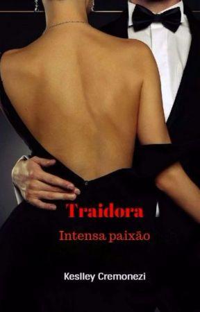 Traidora - Intensa Paixão by keslley_cremonezi