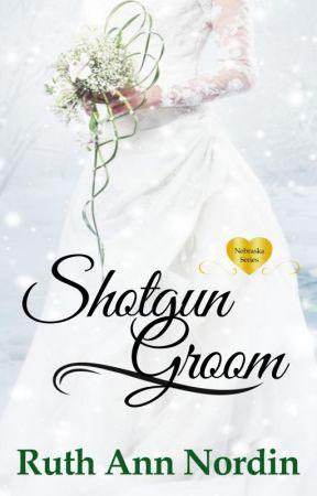 Shotgun Groom (Nebraska Series: Book 6) by ruthannnordin