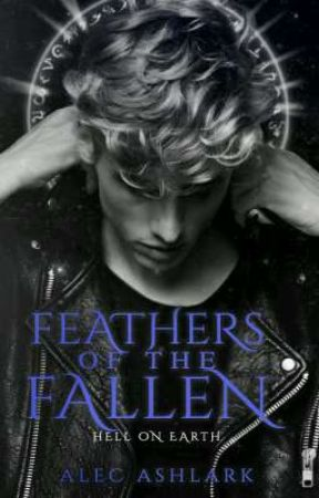 Hell On Earth: Feathers Of The Fallen by FirstMaleYmbryne