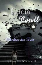 Lucia Corell und die Wächter der Zeit by CloeMariaWinter11