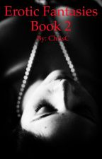 Erotic Fantasies Book 2 by ChrisC74