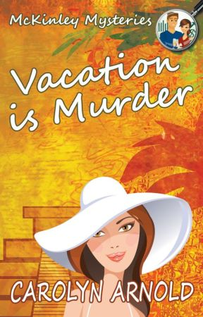 Vacation is Murder by CarolynArnold