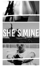 She's Mine! [BOOK 1 & BOOK 2] by teerisiyuh