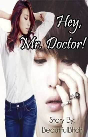 Hey, Mr. Doctor!