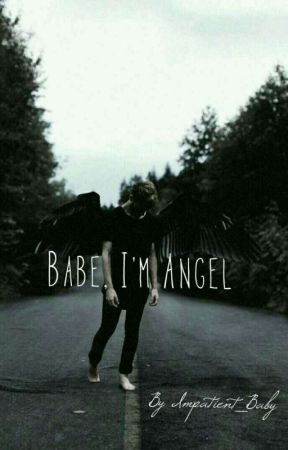 Babe, I'm angel by Impatient_Baby