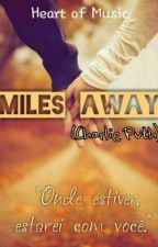 Miles Away (Charlie Puth) by Heart_Of_Music