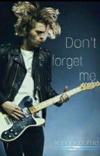 Don't forget me •L.H (Un simple message Tome 2) [TERMINÉ] by kangoucorne