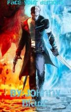 Face your demons (DmC Dante Male reader x RWBY) by Johnny_Blade