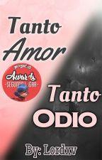 Tanto Amor...Tanto Odio - Miraculous Ladybug (Adrinette) by Lordxv