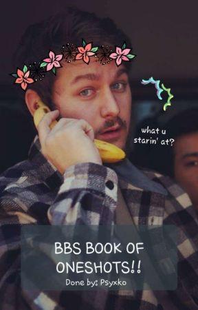 BB Crew's Book of Oneshots by Psyxko