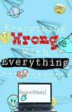 Everything Wrong With Everything by CapitalDCbaby