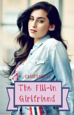 The Fill - In Girlfriend by camrenisus